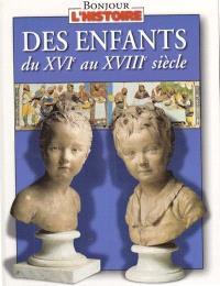 Des enfants du XVIe au XVIIIe siècle