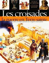 Les croisades : la guerre en Terre sainte