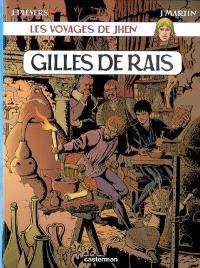 Les voyages de Jhen, Gilles de Rais