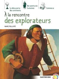 A la rencontre des explorateurs