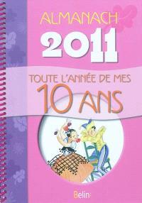 Almanach 2011 : toute l'année de mes 10 ans