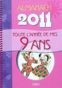 Almanach 2011 : toute l'année de mes 9 ans