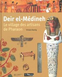 Deir el-Médineh : le village des artisans de Pharaon