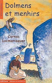Dolmens et menhirs : Carnac, Locmariaquer