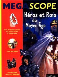 Héros et rois du Moyen Age