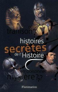 Histoires secrètes de l'histoire