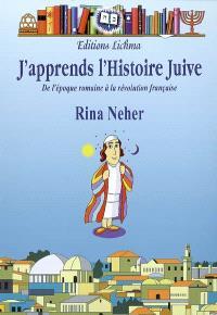 J'apprends l'histoire juive : de l'époque romaine à la Révolution française