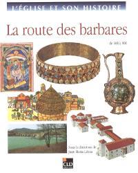 L'Eglise et son histoire. Volume 4, La route des barbares : de 600 à 900
