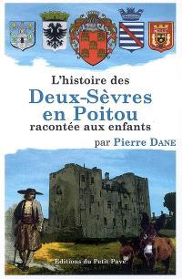 L'histoire des Deux-Sèvres en Poitou racontée aux enfants