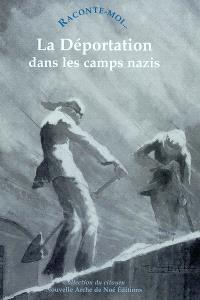 La déportation dans les camps nazis