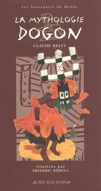 La mythologie dogon : une mythologie d'Afrique