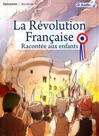 La Révolution française racontée aux enfants