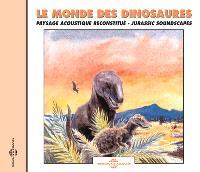 Le monde des dinosaures : paysage acoustique reconstitué