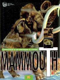 Mammouth et Cie : cénozoïque, d'un continent à l'autre