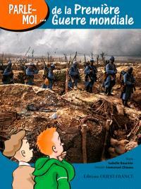 Parle-moi de la Première Guerre mondiale