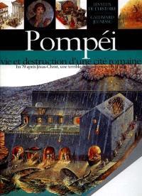 Pompéi, vie et destruction d'une cité romaine