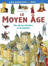 Le Moyen Age : des siècles d'ombre et de lumière
