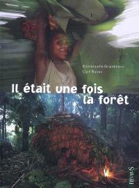 Il était une fois... la forêt