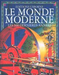 Le monde moderne : les 500 dernières années
