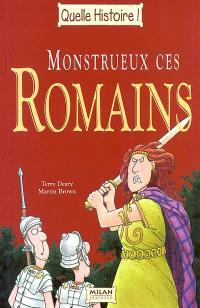 Monstrueux ces Romains