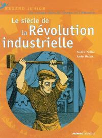 Le siècle de la révolution industrielle