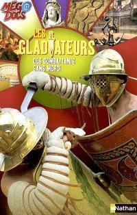 Les gladiateurs : des combattants sans merci