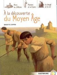 A la découverte du Moyen Age