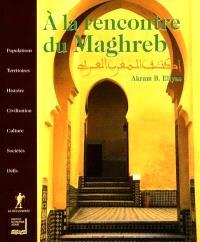 À la rencontre du Maghreb