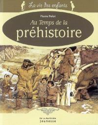Au temps de la préhistoire