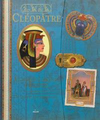 Cléopâtre : femme et reine d'Egypte : un destin exceptionnel