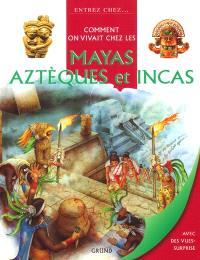 Comment on vivait chez les Mayas, Aztèques et Incas