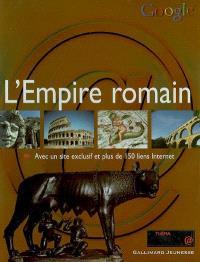 L'Empire romain : avec un site exclusif et plus de 150 liens Internet
