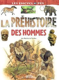 La préhistoire des hommes