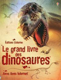 Le grand livre des dinosaures : avec liens Internet