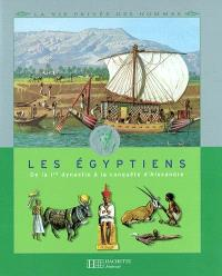 Les Egyptiens : de la 1ère dynastie à la conquête d'Alexandre