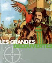Les grandes découvertes : 1450-1550, l'éveil de l'Europe