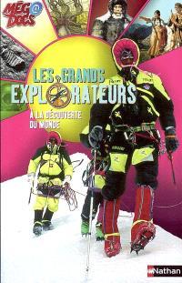 Les grands explorateurs : à la découverte du monde