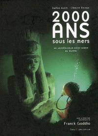 2.000 ans sous les mers : un archéologue sous-marin en Egypte