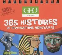 365 histoires de civilisations incroyables