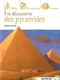 A la découverte des pyramides
