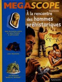 A la rencontre des hommes préhistoriques