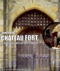 Château fort : le siège du château des Croisés