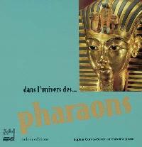 Dans l'univers des pharaons