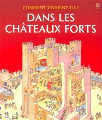 Dans les châteaux forts