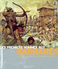 Des premiers hommes aux Barbares : la préhistoire, les Vikings, les Gaulois