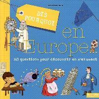 Dis pourquoi en Europe : 365 questions pour découvrir en s'amusant