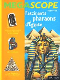 Fascinants pharaons d'Egypte