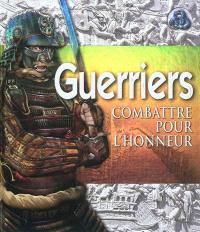 Guerriers : combattre pour l'honneur