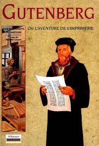 Gutenberg : L'aventure de l'imprimerie