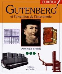 Gutenberg et l'invention de l'imprimerie